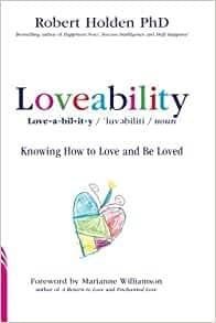 Lovability - Knowing How to Love and Be Loved by Robert Holden
