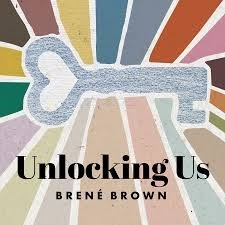 Unlocking Us and Dare to Lead with Brene Brown