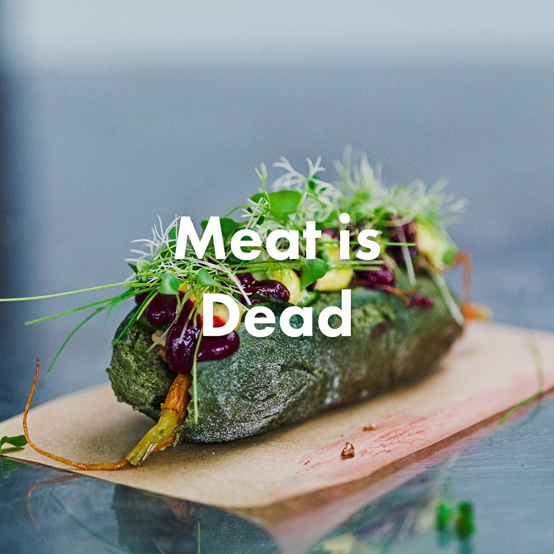 Meat is Dead