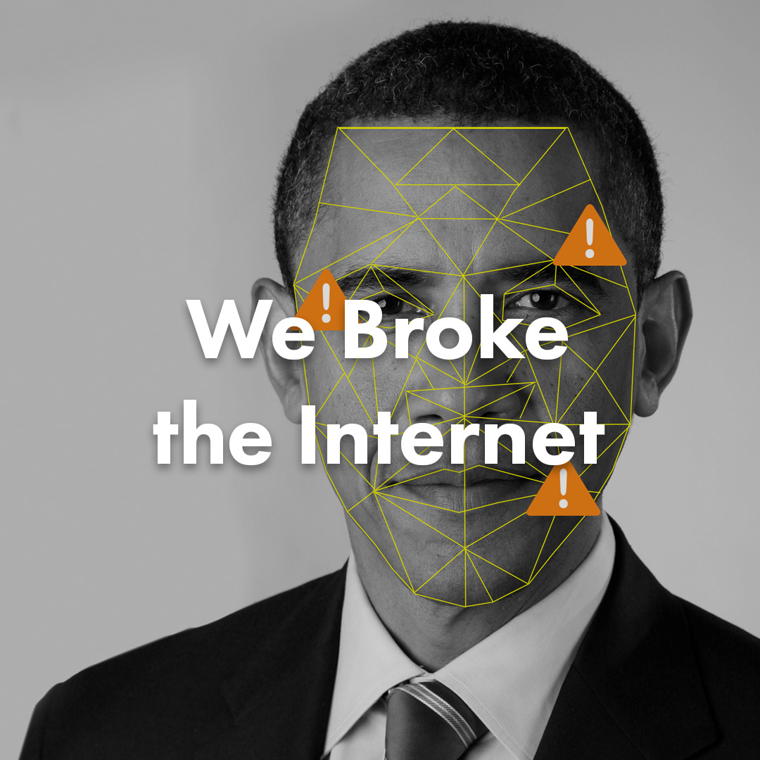 We Broke the Internet