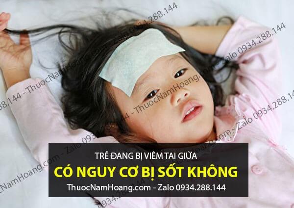 trẻ bị viêm tai giữa có gây sốt  không