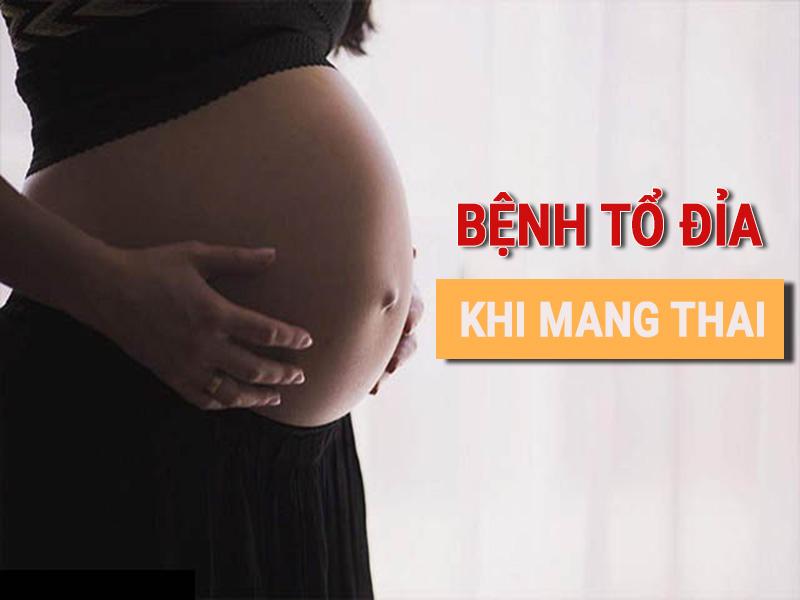 bị tổ đỉa khi mang thai có nguy hiểm không