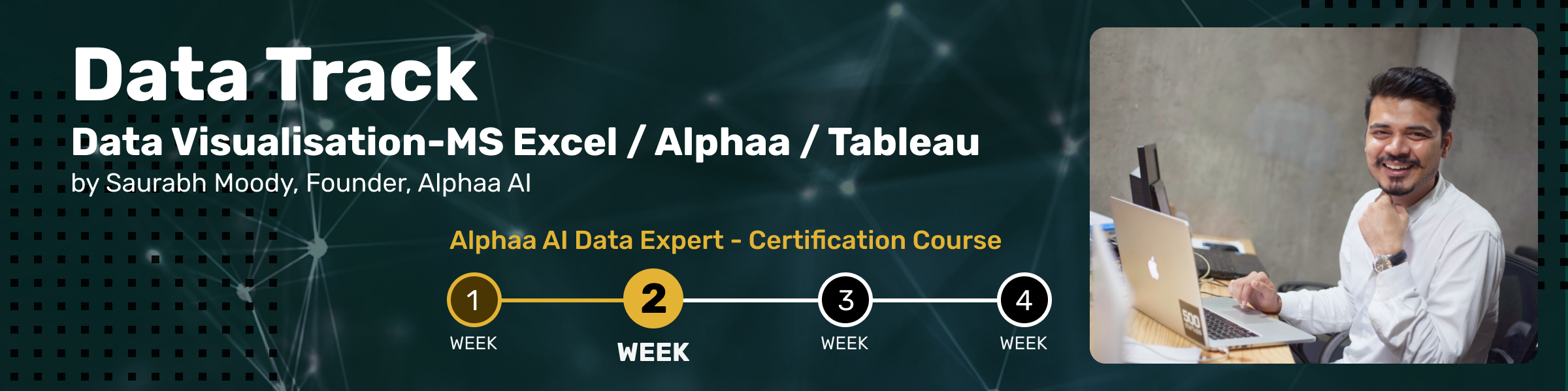 Data Visualisation - MS Excel/Alphaa AI/Tableau. Now that your data has been stored in a data warehouse or data lake, it's time to start the visualisation journey. We will focus on the current market tools and choosing the right approach based on your data strategy. Theory + Live Demo.