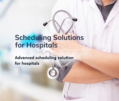 Scheduling Solutions for Hospitals