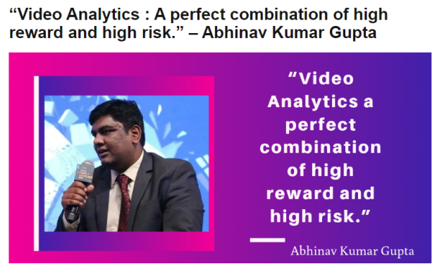 Video Analytics: A perfect combination of high reward and high risk