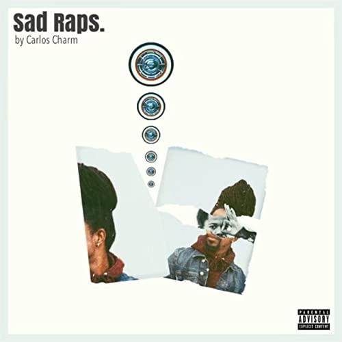 "Musician Carlos Charm Raises the Bar with ""Sad Raps."""