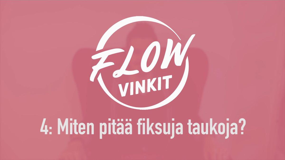 Flow-vinkki 4: Miten pitää fiksuja taukoja?