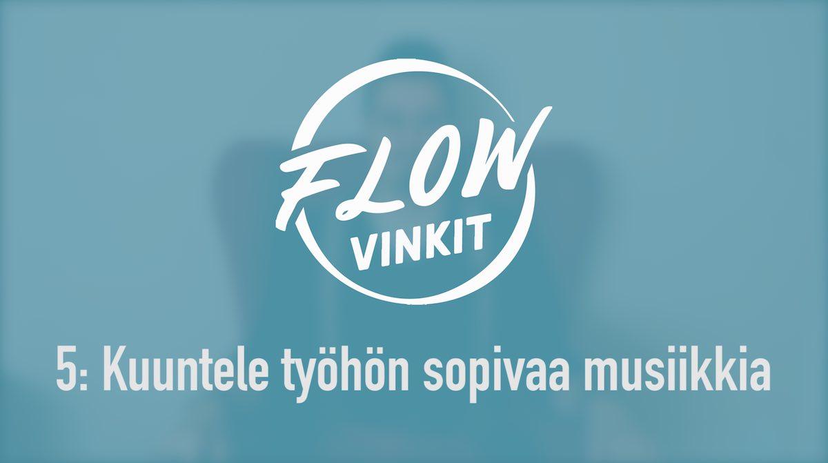 Flow-vinkki 5: Kuuntele työhön sopivaa musiikkia