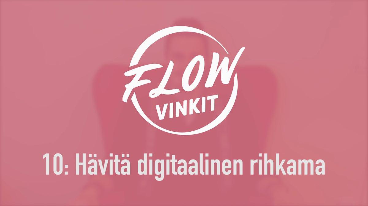 Flow-vinkki 10: Hävitä digitaalinen rihkama