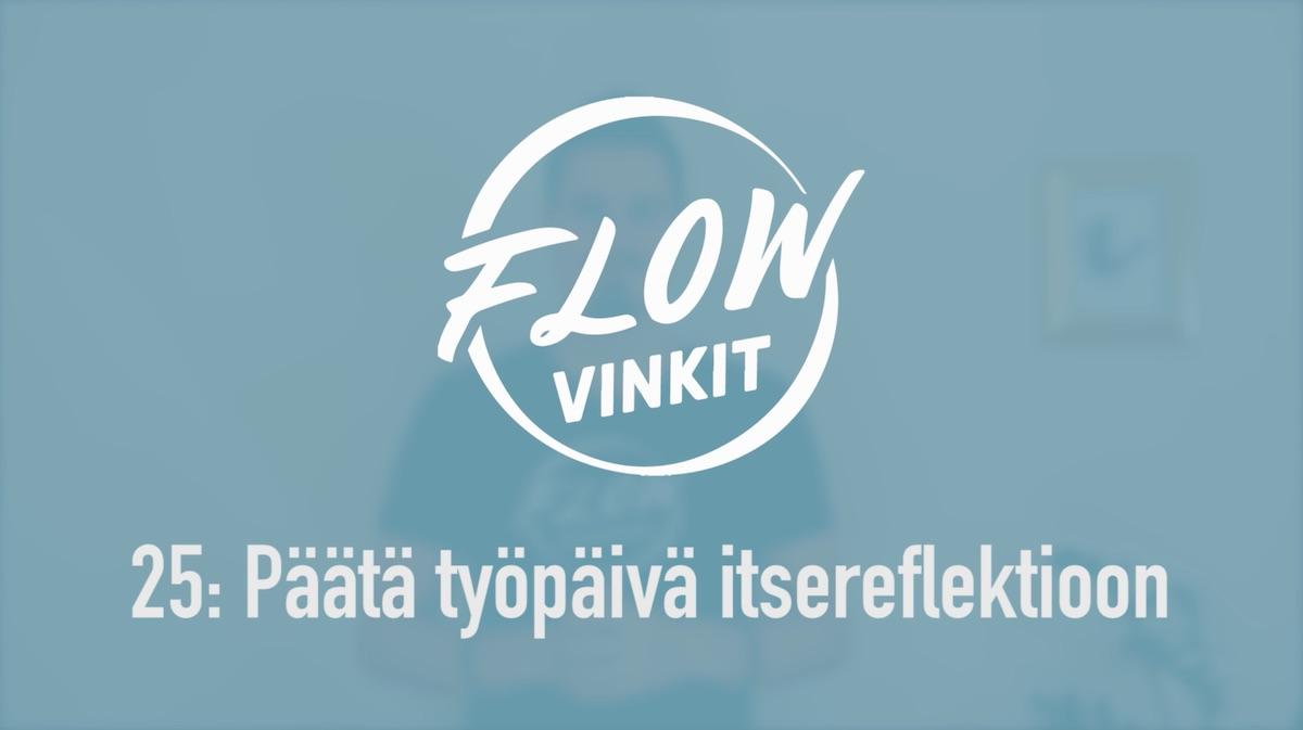 Flow-vinkki 25: Päätä työpäivä itsereflektioon