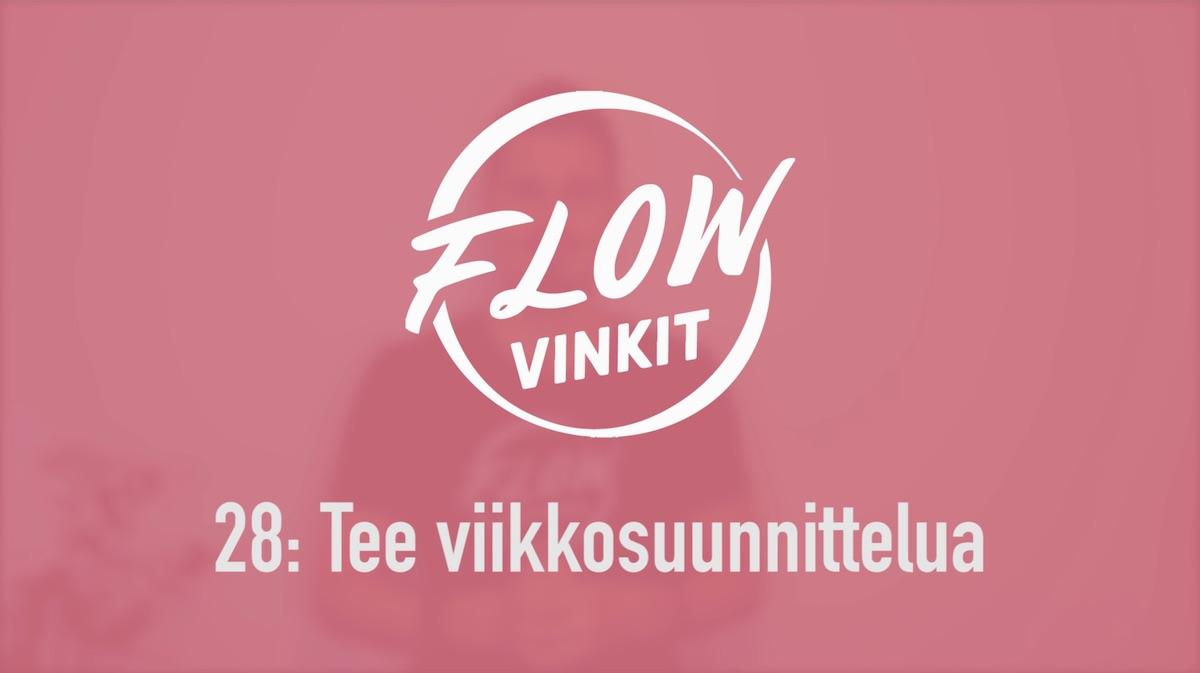 Flow-vinkki 28: Tee viikkosuunnittelua