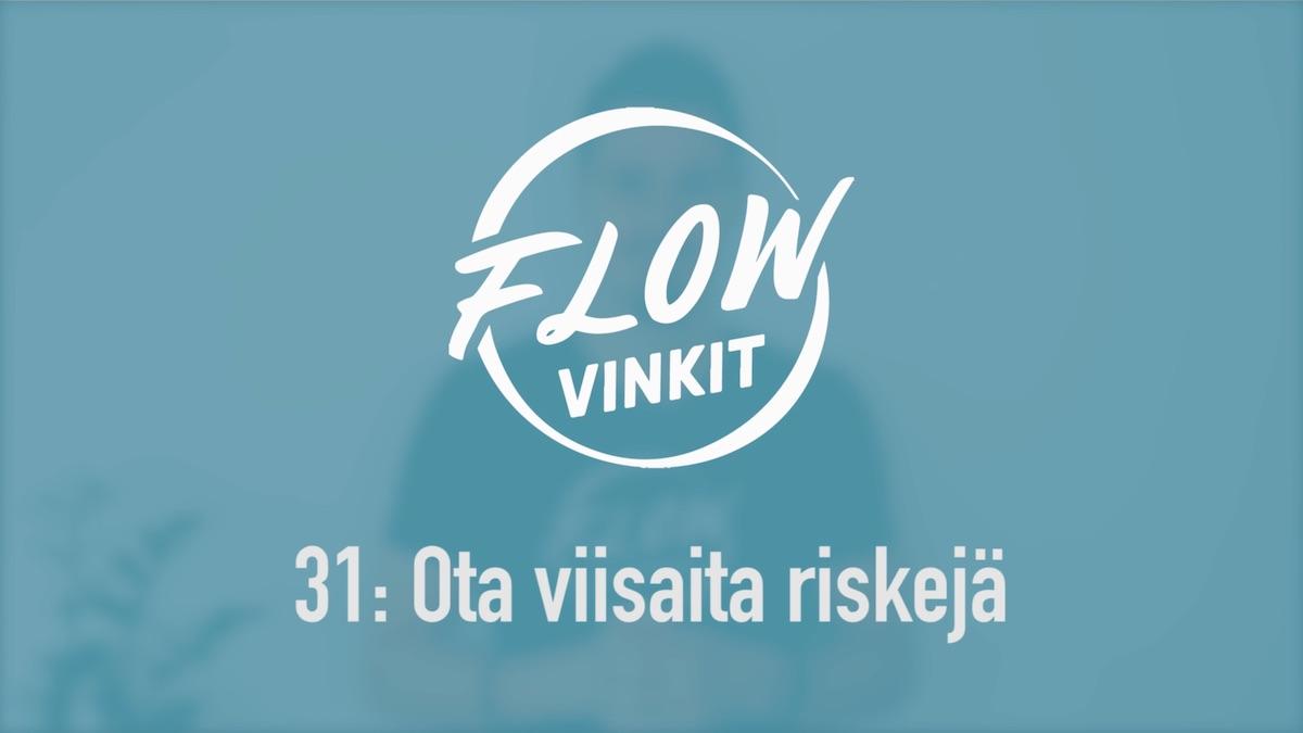 Flow-vinkki 31: Ota viisaita riskejä