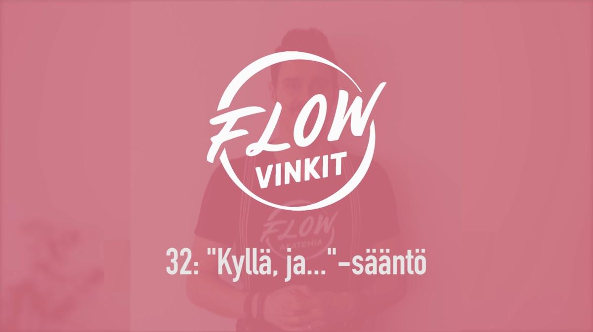 """Flow-vinkki 32: """"Kyllä, ja..."""" -sääntö"""