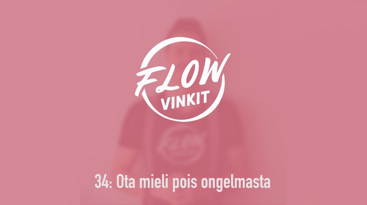 Flow-vinkki 34: Ota mieli pois ongelmasta