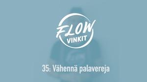 Flow-vinkki 35: Vähennä palavereja