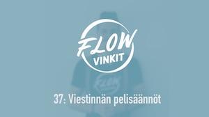 Flow-vinkki 37: Viestinnän pelisäännöt