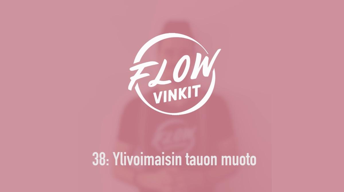 Flow-vinkki 38: Ylivoimaisin tauon muoto