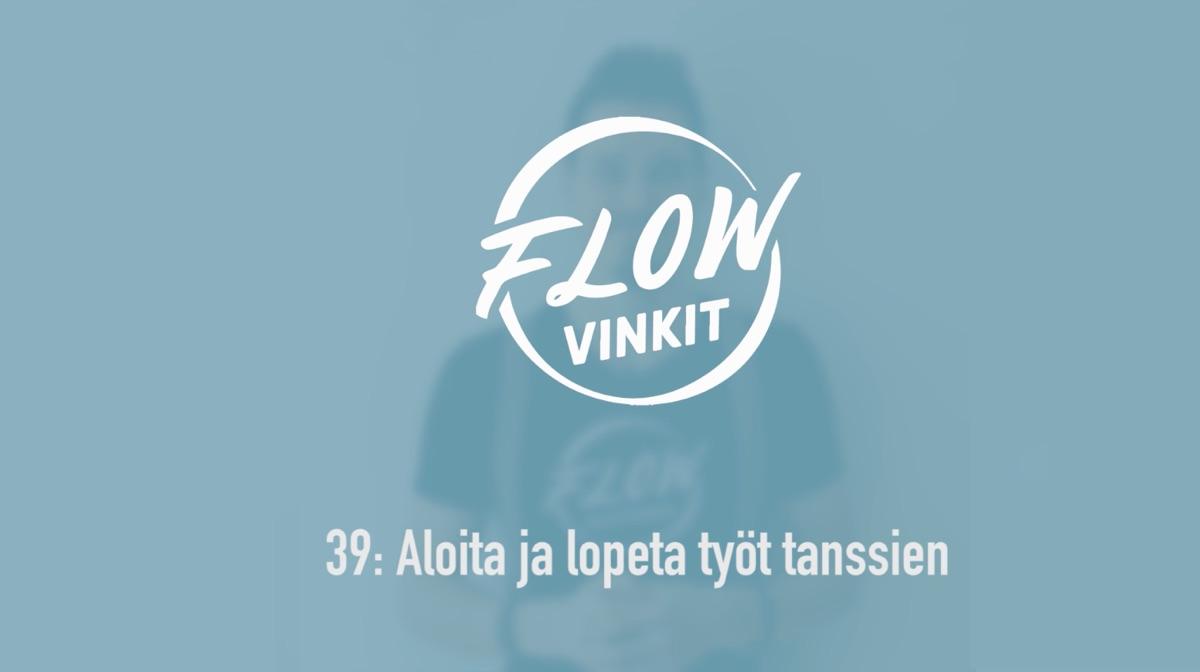 Flow-vinkki 39:Aloita ja lopeta työt tanssien