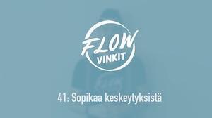 Flow-vinkki 41: Sopikaa keskeytyksistä