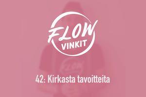 Flow-vinkki 42: Kirkasta tavoitteita
