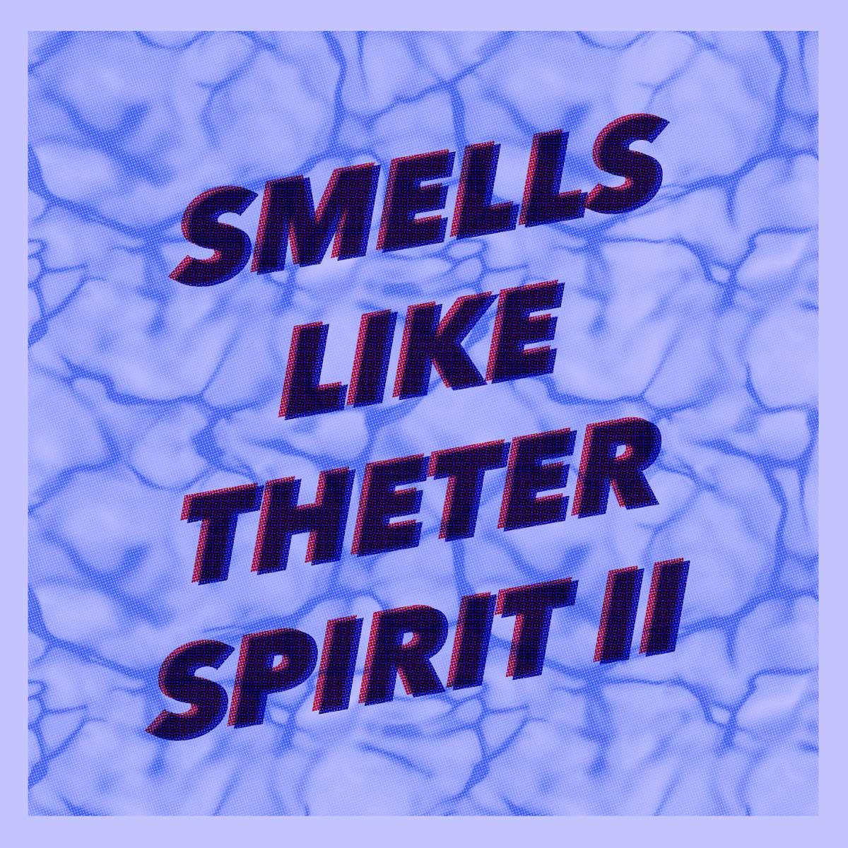 smells like theter spirit