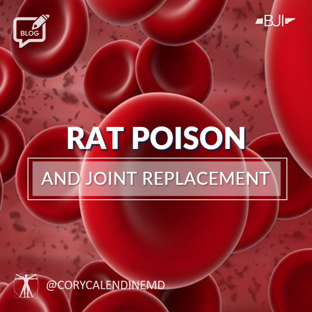 Joint Surgery and Rat Poison