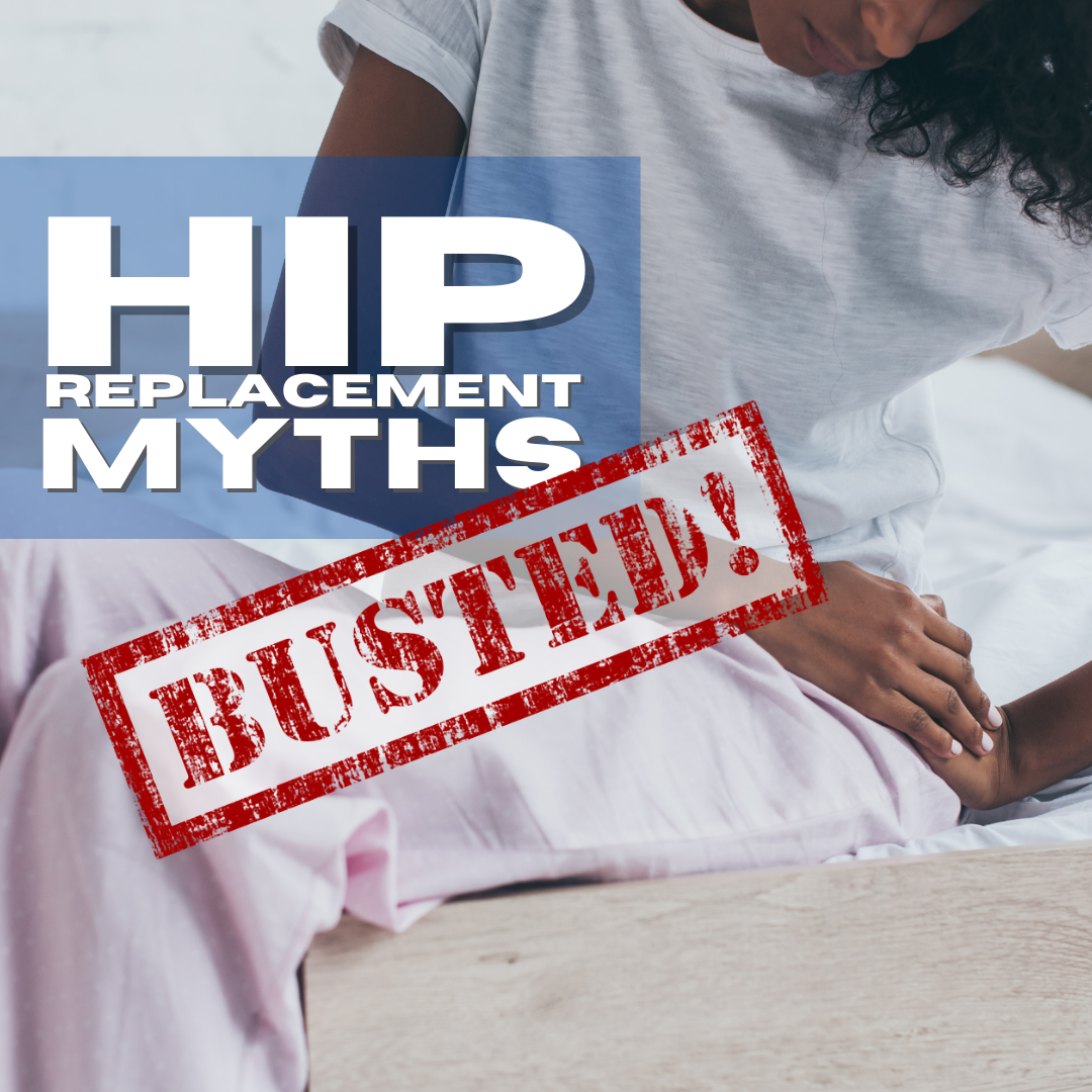 Hip Replacement Myths