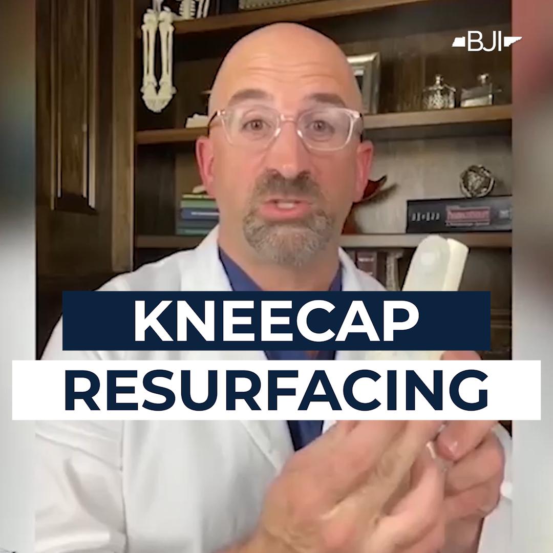 Kneecap Resurfacing