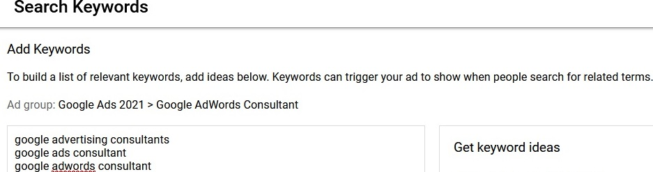 By default Google Ads uses broad match when adding new keywords.