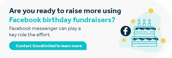 Contact the GoodUnited team today to learn how to optimize Facebook birthday fundraisers to raise more for your nonprofit.