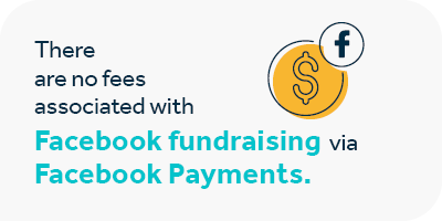 There are no fees associated with nonprofit Facebook fundraisers.