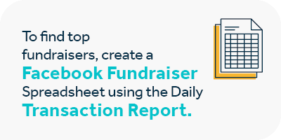 You can find top Facebook fundraisers using the Daily Transaction Report.
