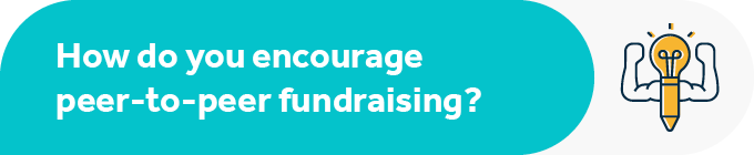 How can you encourage peer-to-peer fundraising?