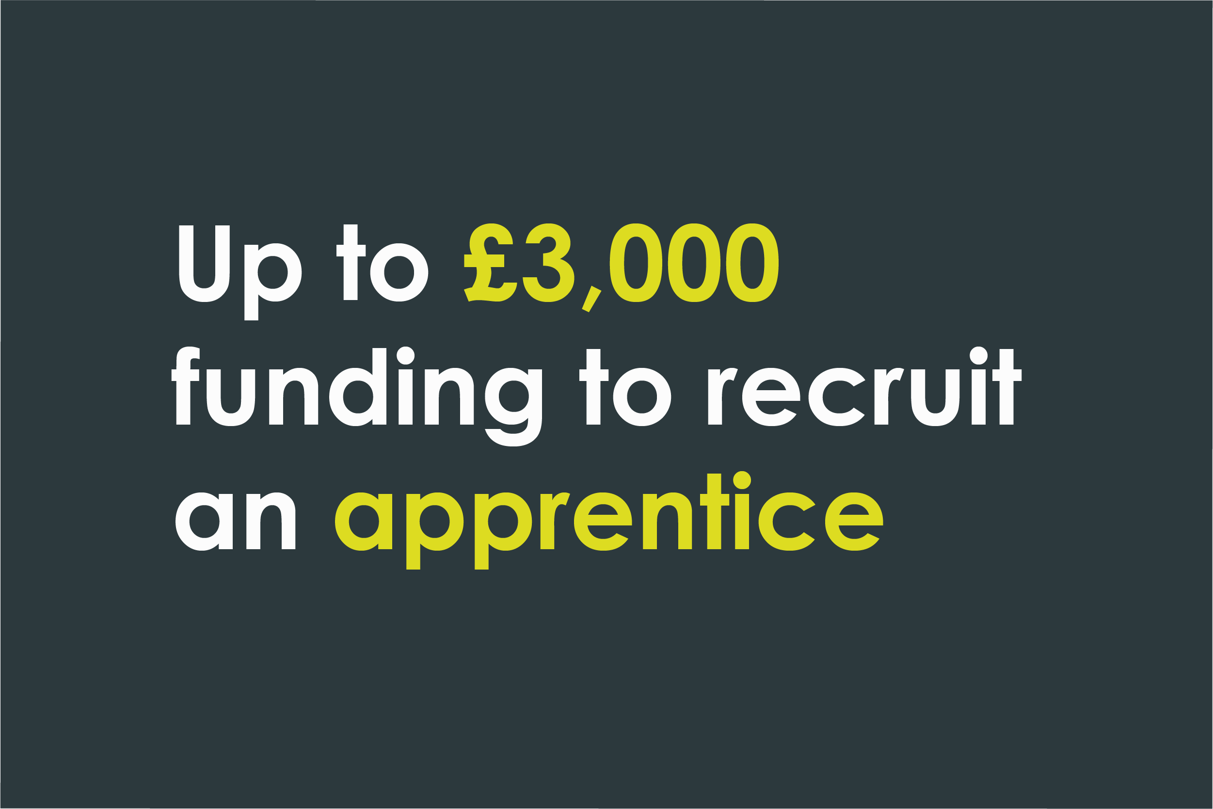 Image showing £3,000 funding available to help recruit an apprentice