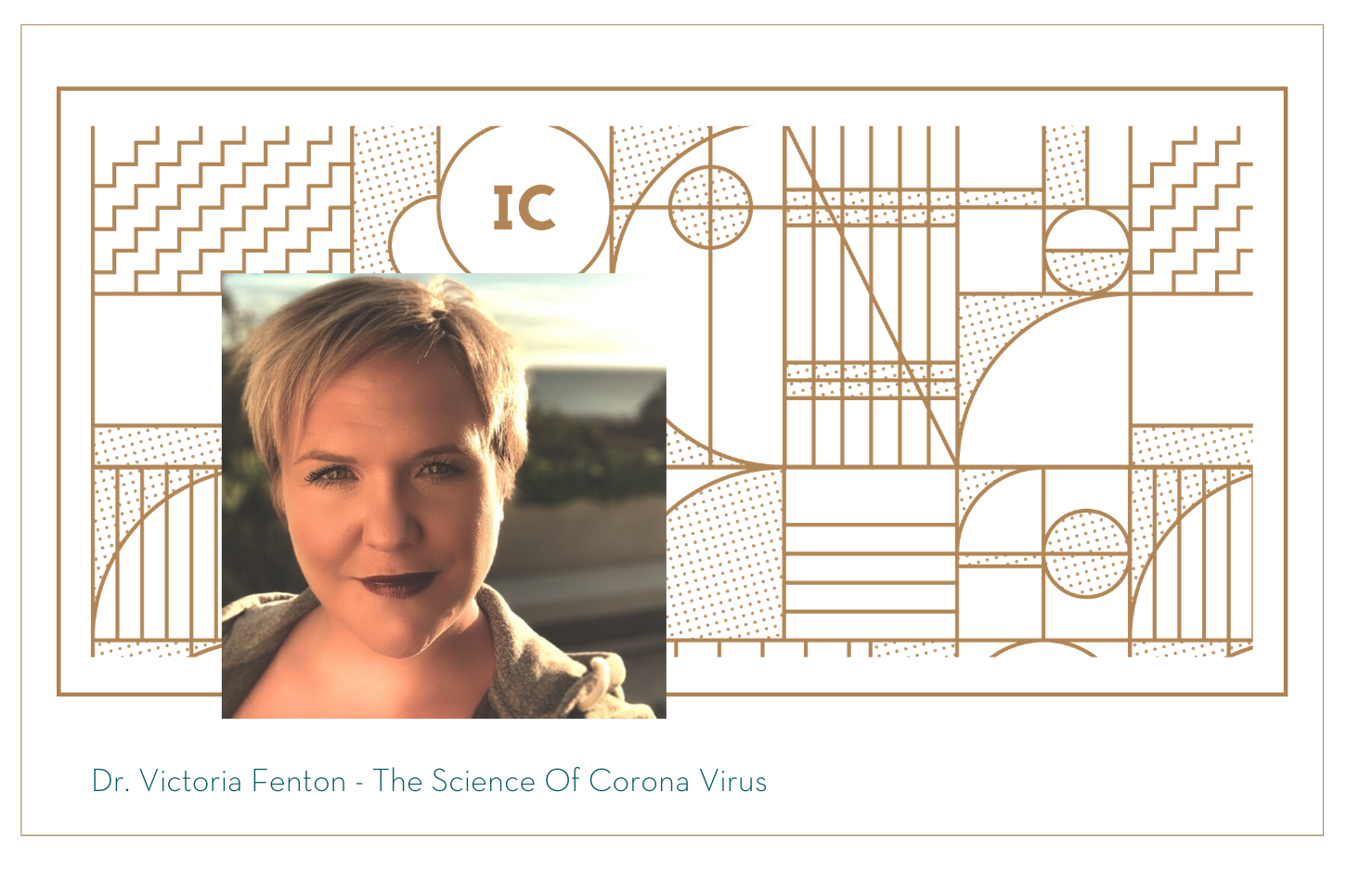 Dr Victoria Fenton - The Science of Corona Virus