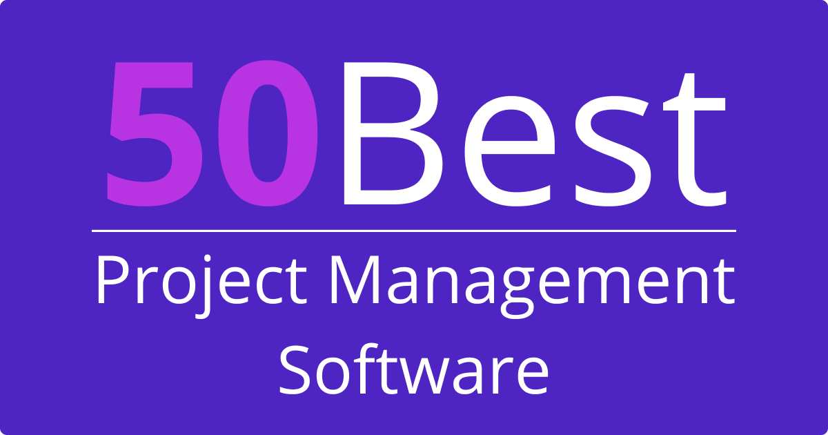 50 Best Project Management Software (Free & Paid!)
