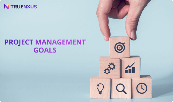 11 Project Management Goals to Guarantee Success