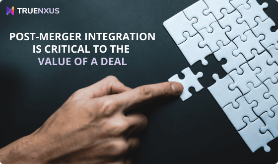 Post-Merger Integration is Critical to the Value of a Deal