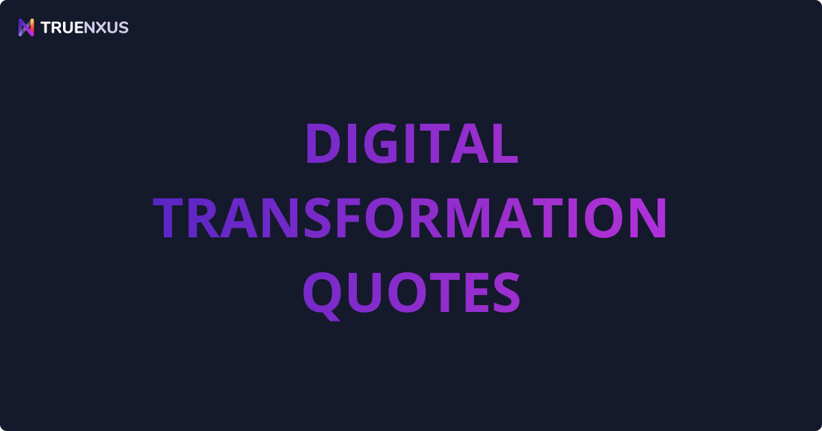 15 Digital Transformation Quotes to Lead Change & Inspire Action