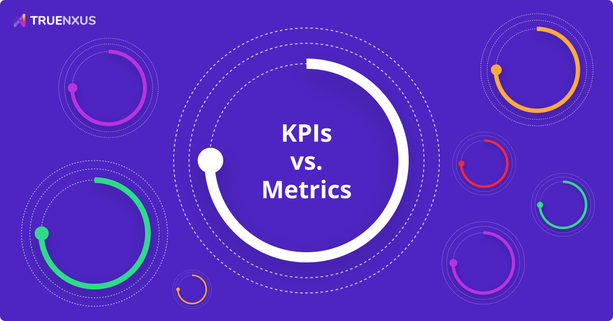 KPIs vs. Metrics: What They Are & How To Track Them