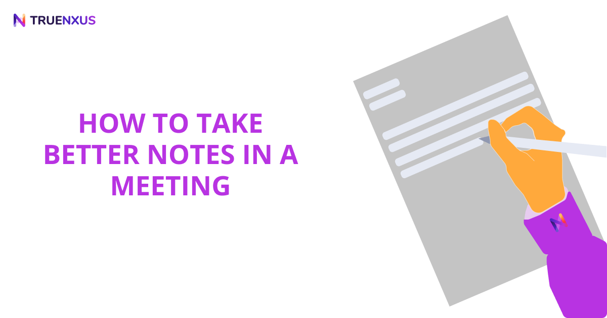 Meeting Notes: How to Take Better Notes in a Meeting