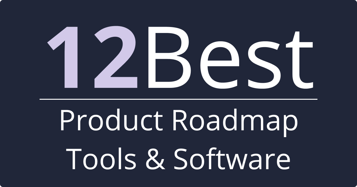 12 Best Product Roadmap Tools & Software (Free & Paid)