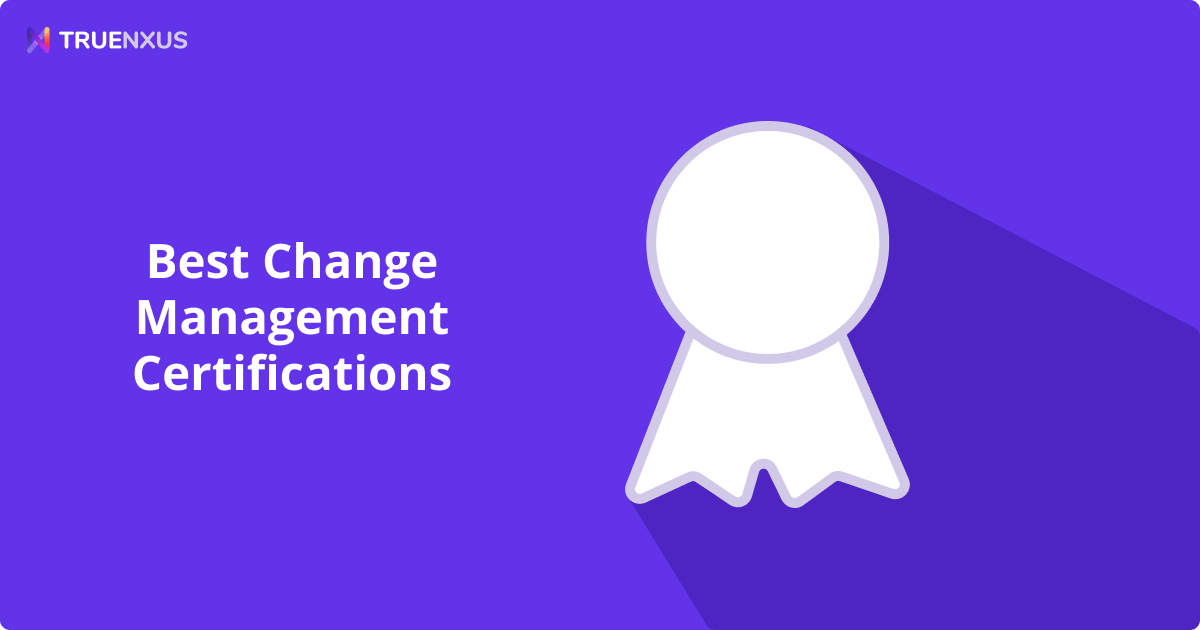 7 Best Change Management Certifications and Courses for 2021