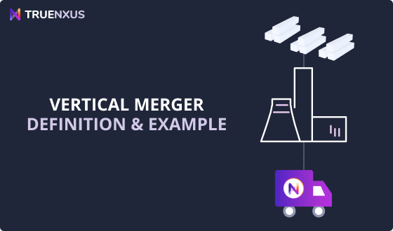 Vertical Merger Definition and Example