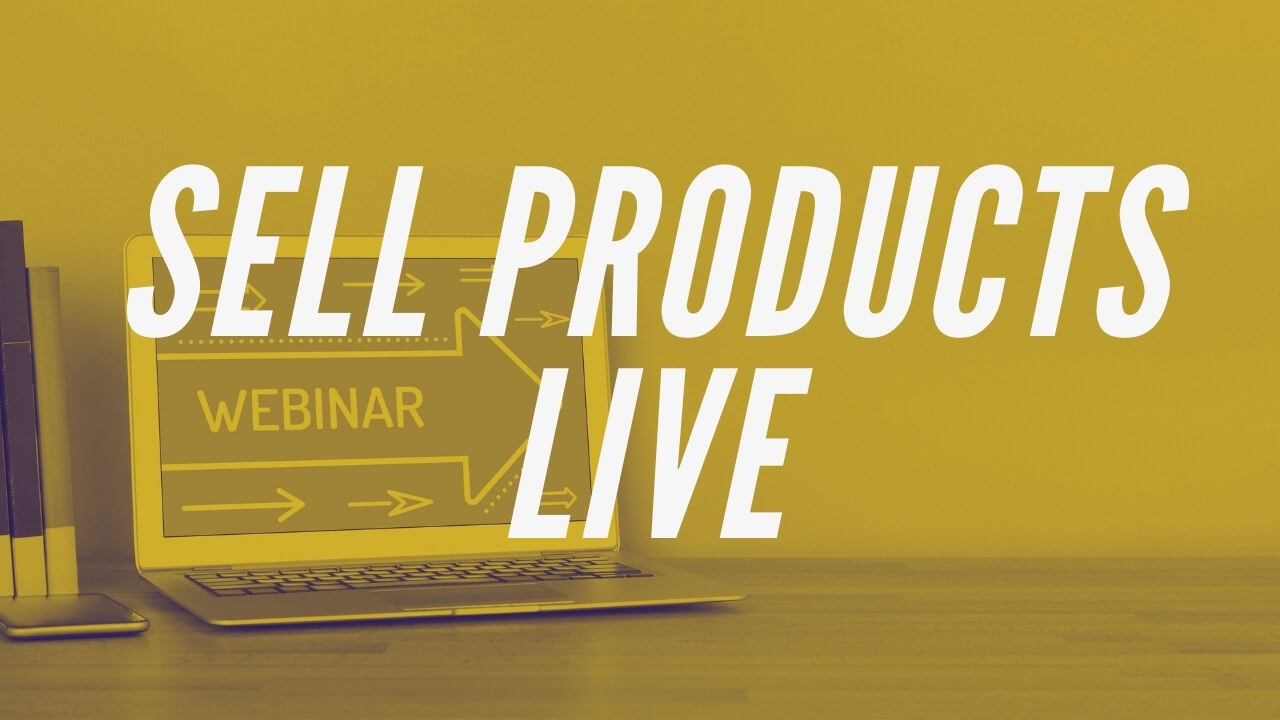 How To Sell Your Products With Webinars aka Webinar Marketing