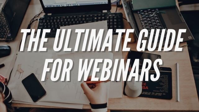 9 Critical Things Every Webinar Must Have To Make More Sales