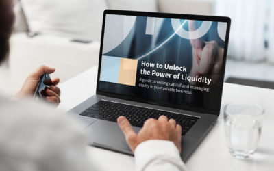 A How-to Guide to Unlocking Liquidity for Your Private Business
