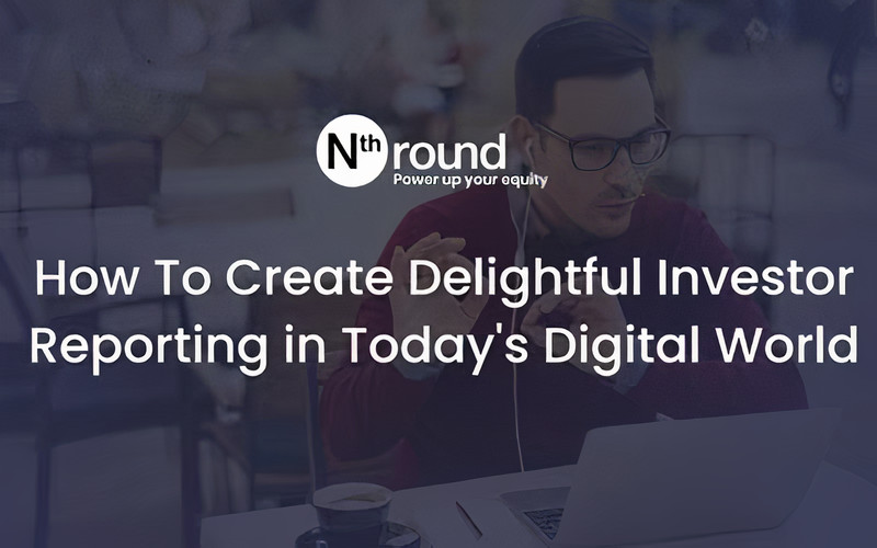 How to Create Delightful Investor Reporting in Today's Digital World