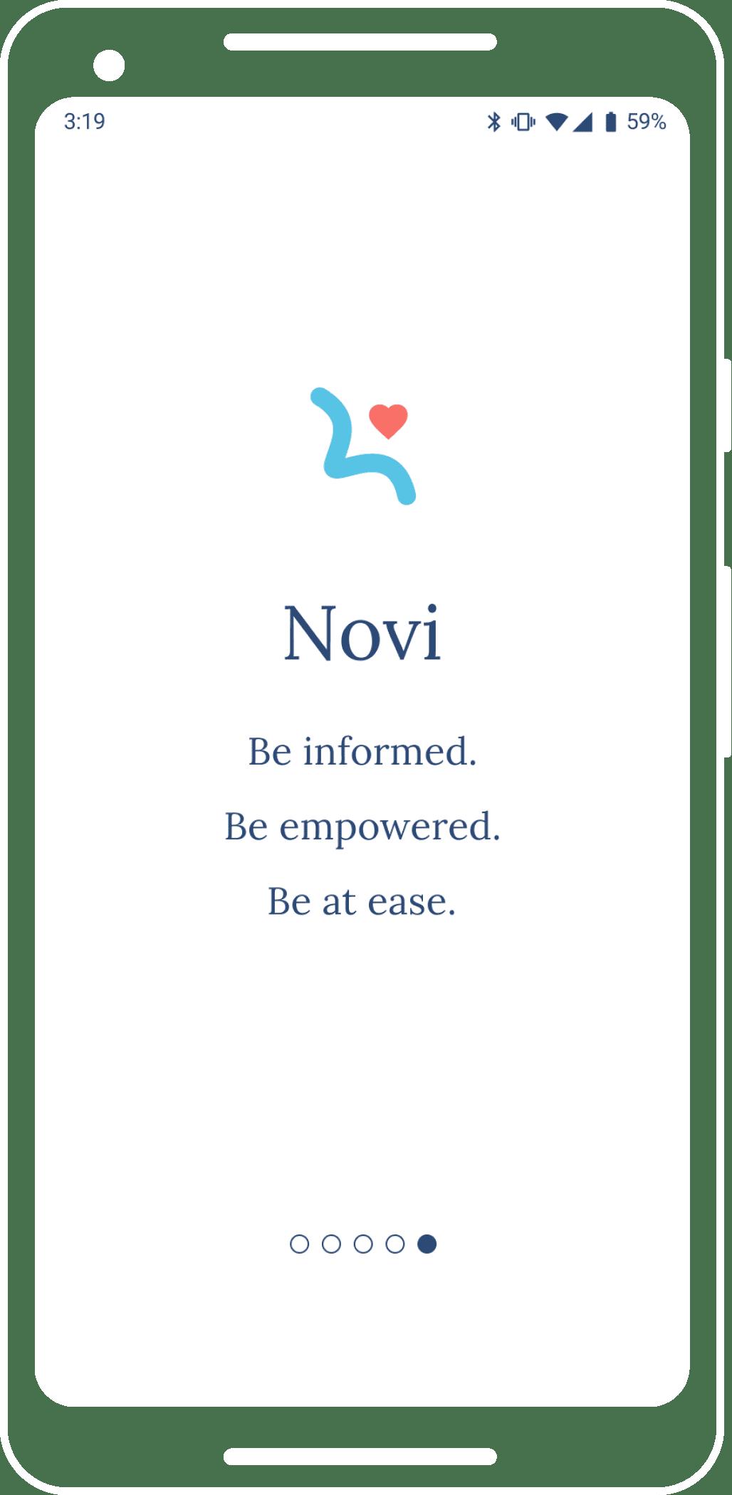 "Novi walk-through mockup that says ""Novi: be informed, be empowered, be at ease."""