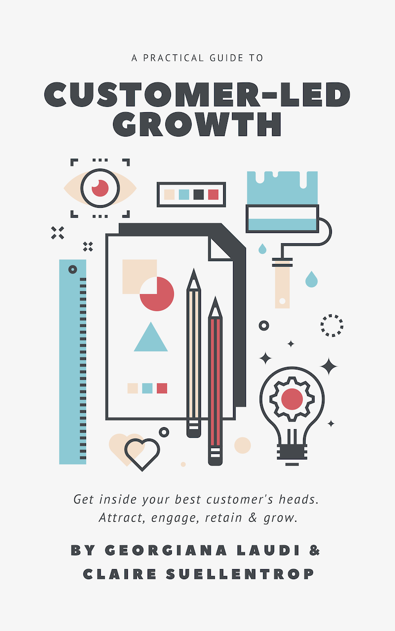 Customer-Led Growth Book by Georgiana Laudi & Claire Suellentrop